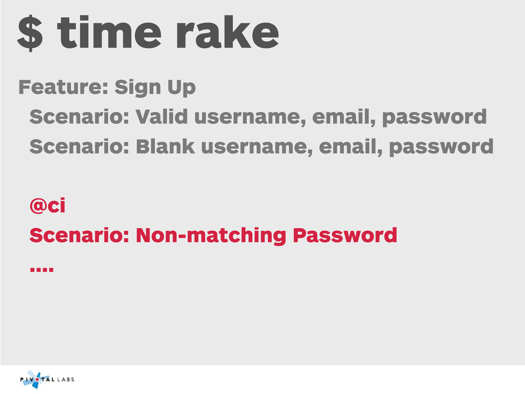 $ time rake Feature: Sign Up Scenario: Valid us...