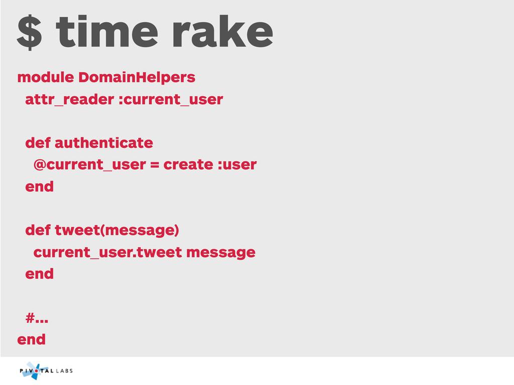 $ time rake module DomainHelpers attr_reader :c...