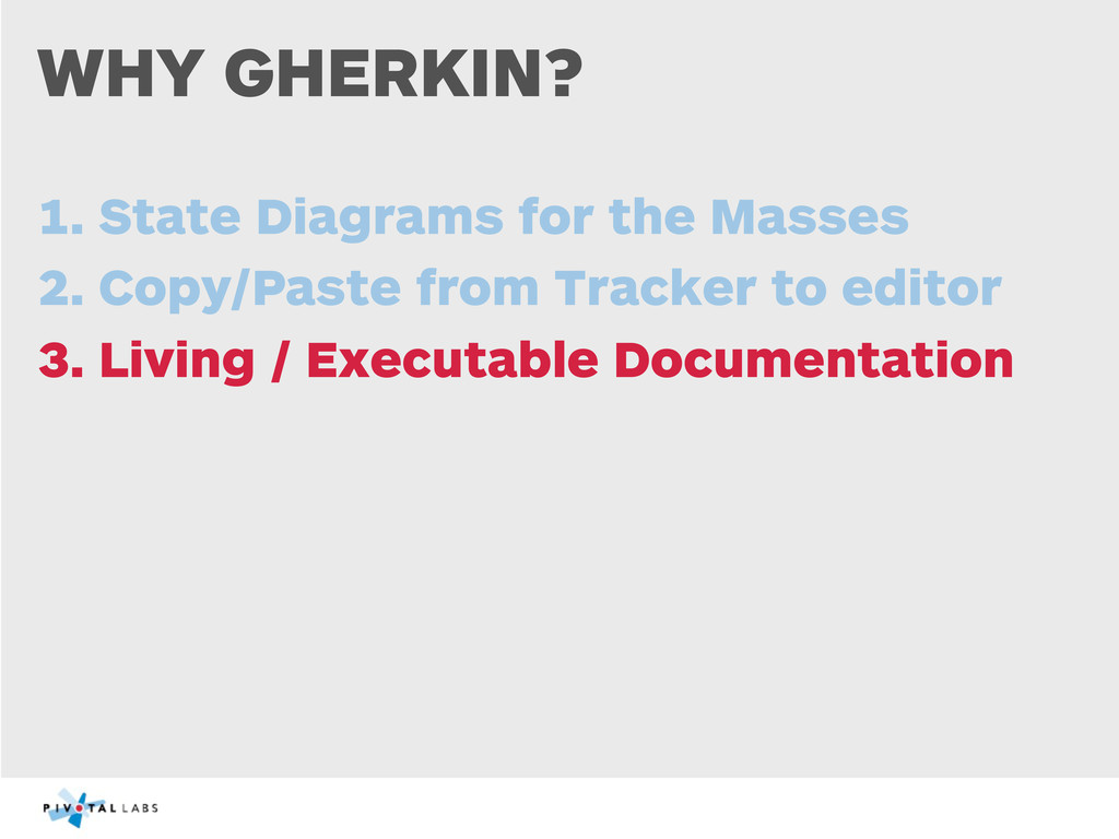 WHY GHERKIN? 1. State Diagrams for the Masses 2...