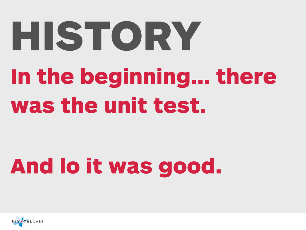 HISTORY In the beginning... there was the unit ...