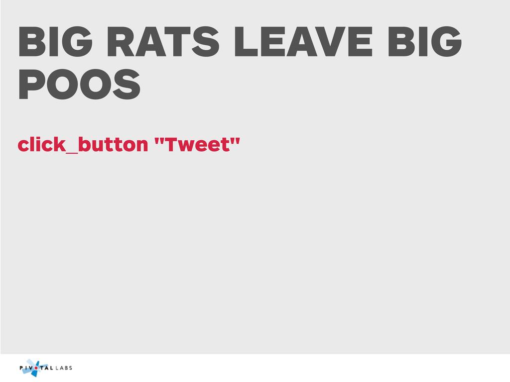 """BIG RATS LEAVE BIG POOS click_button """"Tweet"""""""