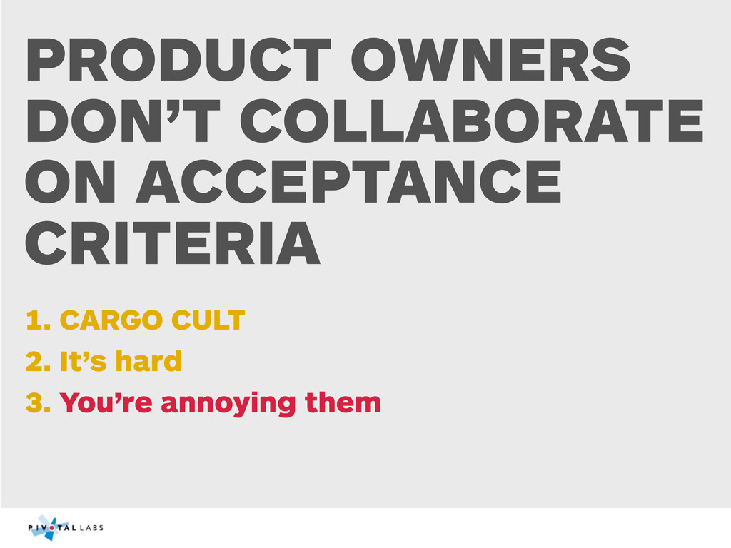 PRODUCT OWNERS DON'T COLLABORATE ON ACCEPTANCE ...