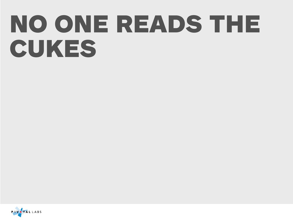 NO ONE READS THE CUKES