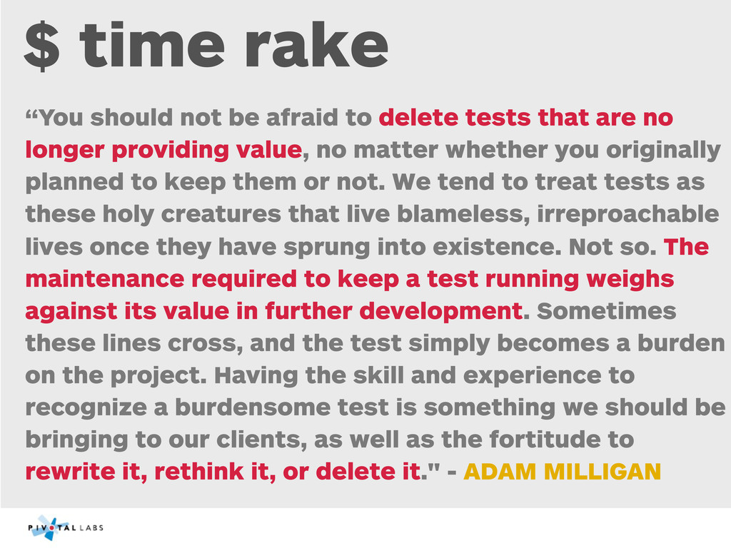 """$ time rake """"You should not be afraid to delete..."""