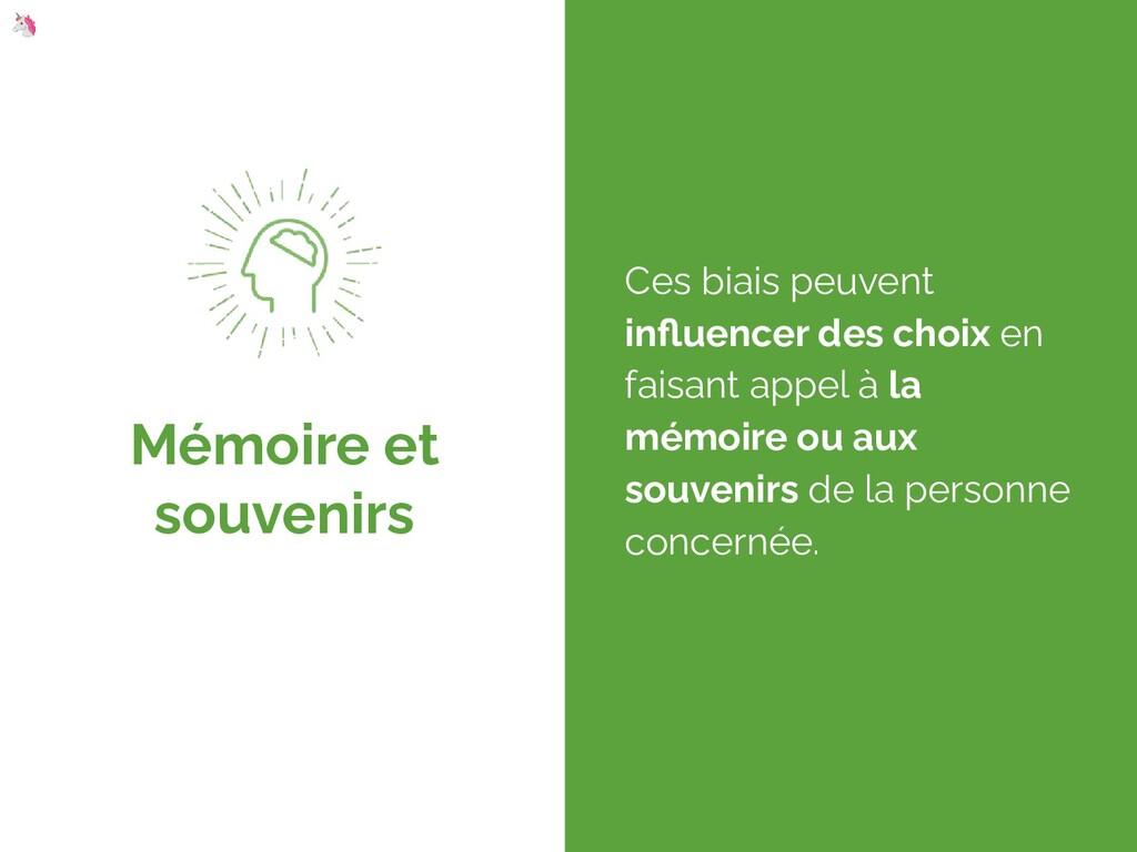 Mémoire et souvenirs Ces biais peuvent influence...
