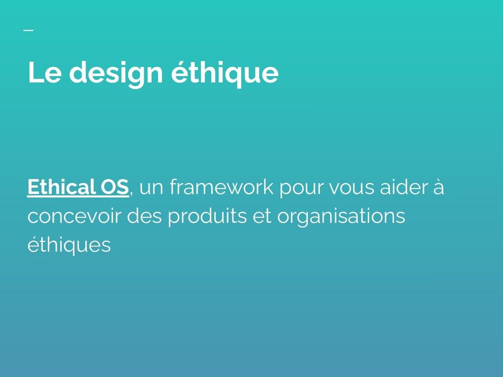 Ethical OS, un framework pour vous aider à conc...