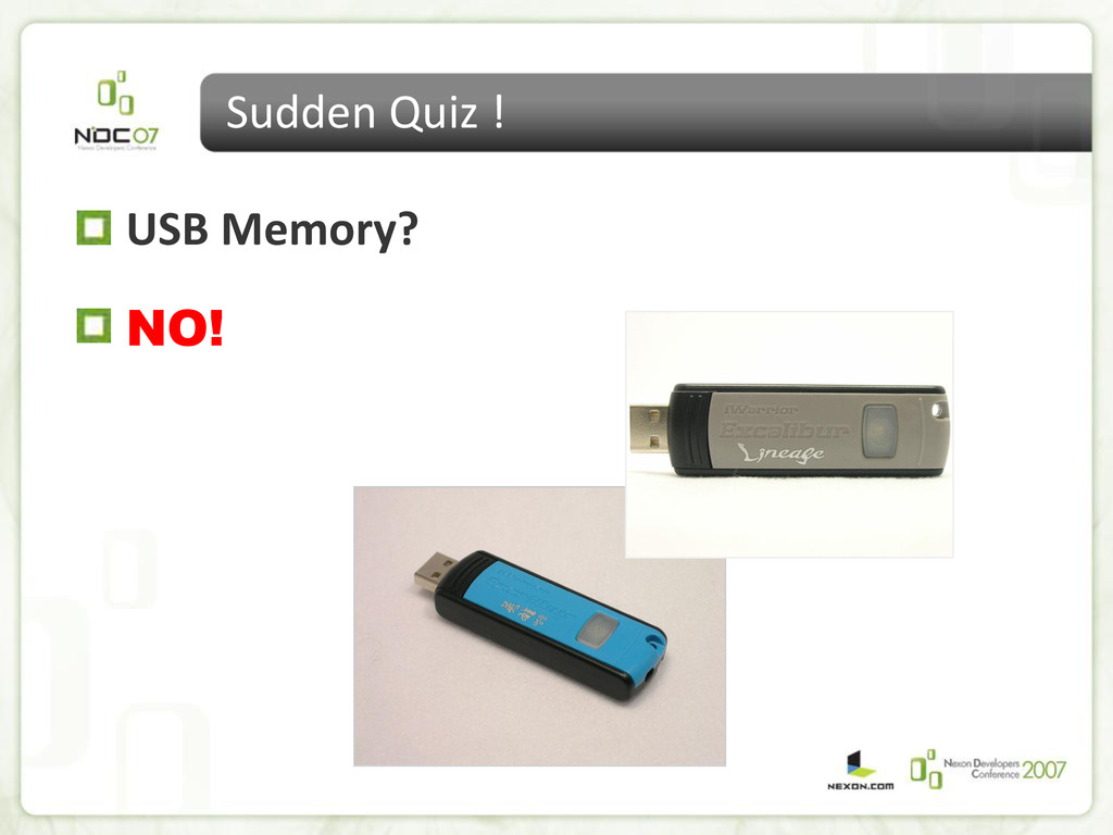 Sudden Quiz ! USB Memory? NO!