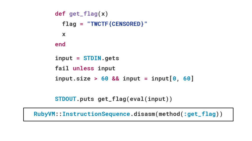 "def get_flag(x) flag = ""TWCTF{CENSORED}"" x end ..."
