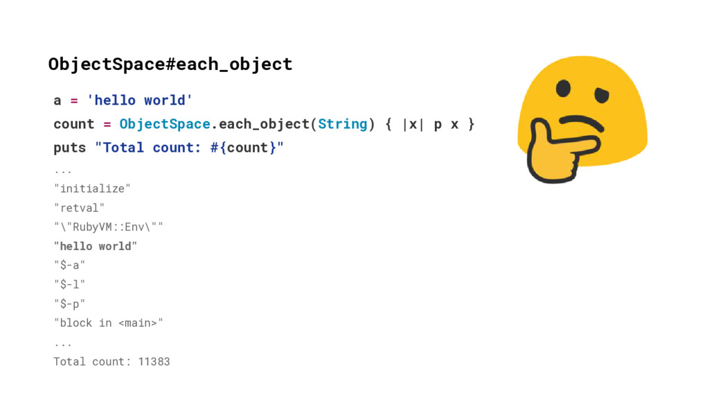 a = 'hello world' count = ObjectSpace.each_obje...