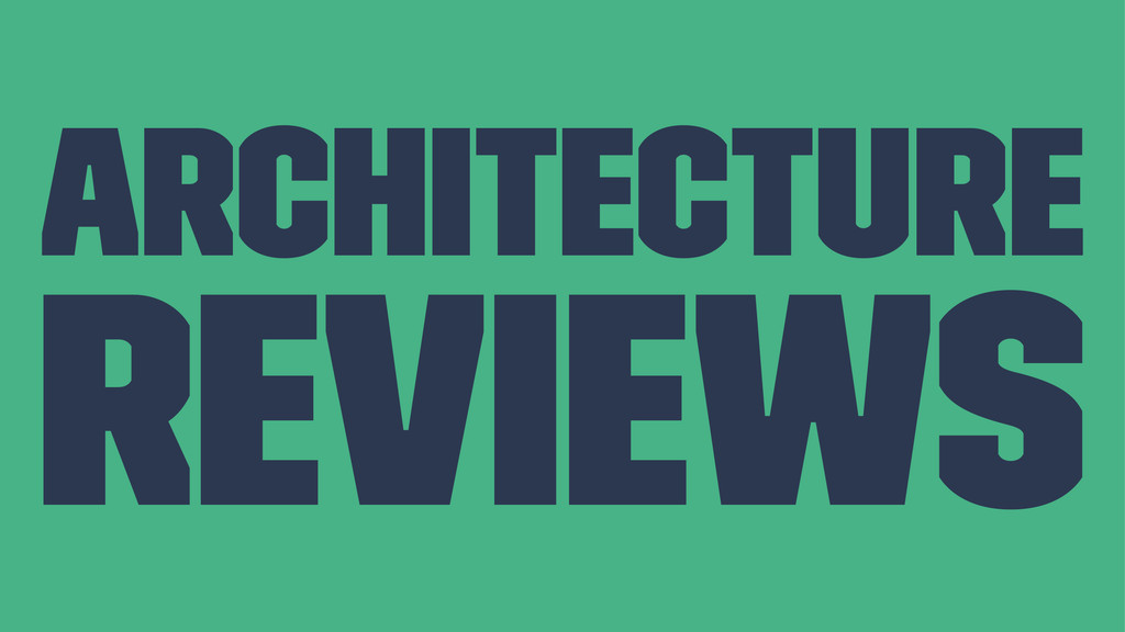 Architecture Reviews
