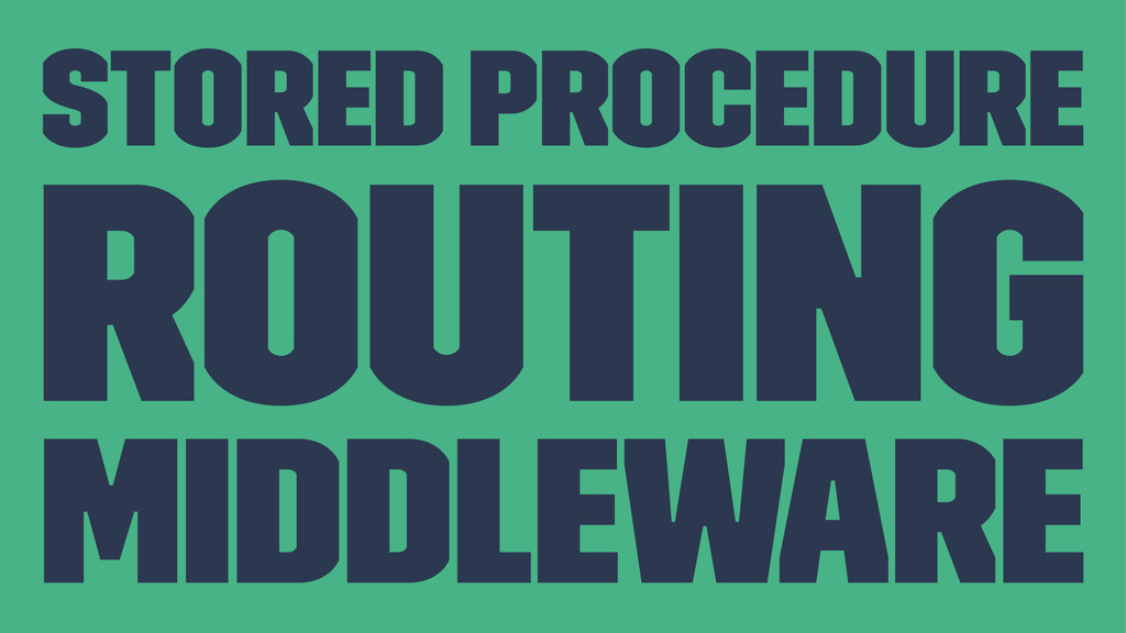 Stored Procedure Routing Middleware