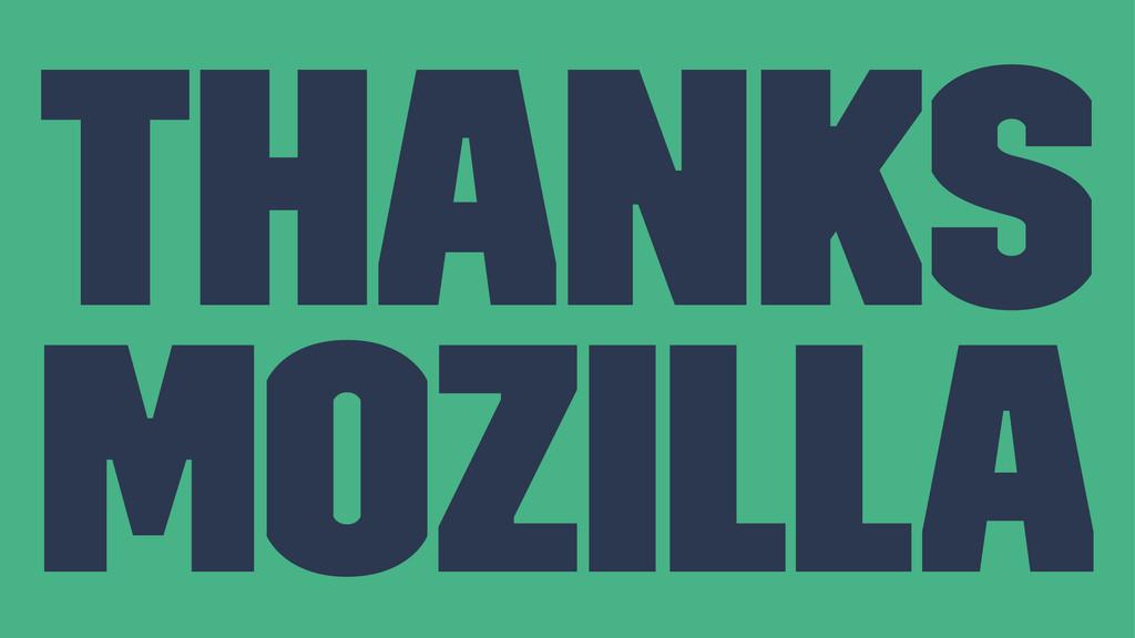 Thanks Mozilla
