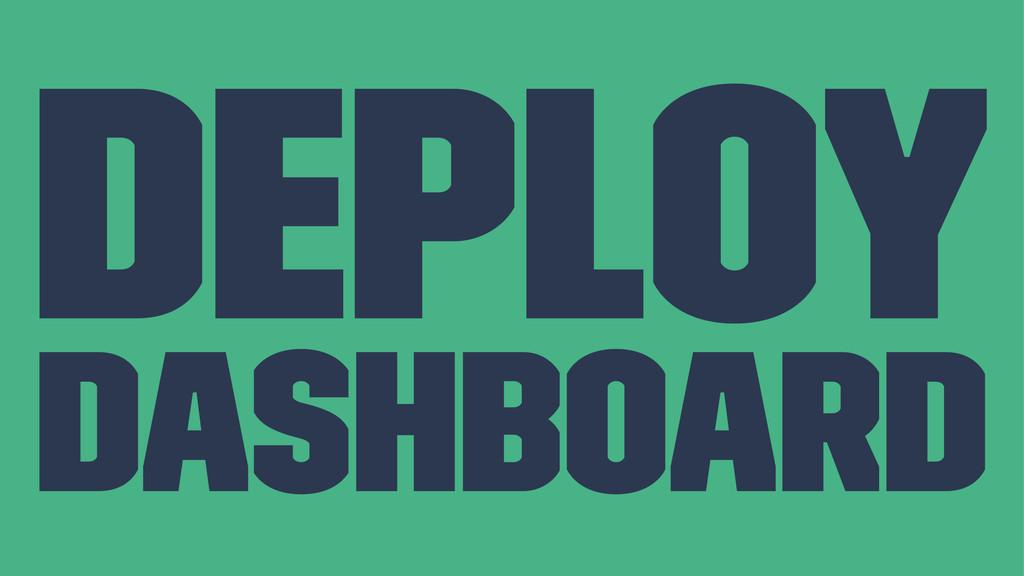 Deploy Dashboard