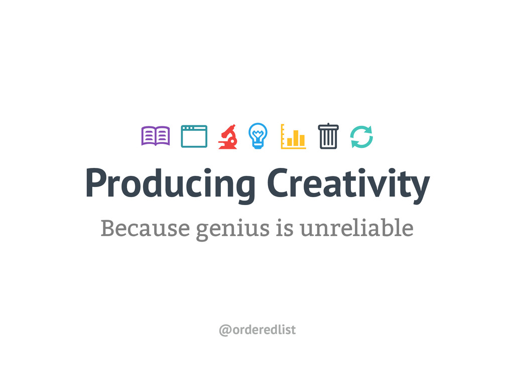 Producing Creativity Because genius is unreliab...