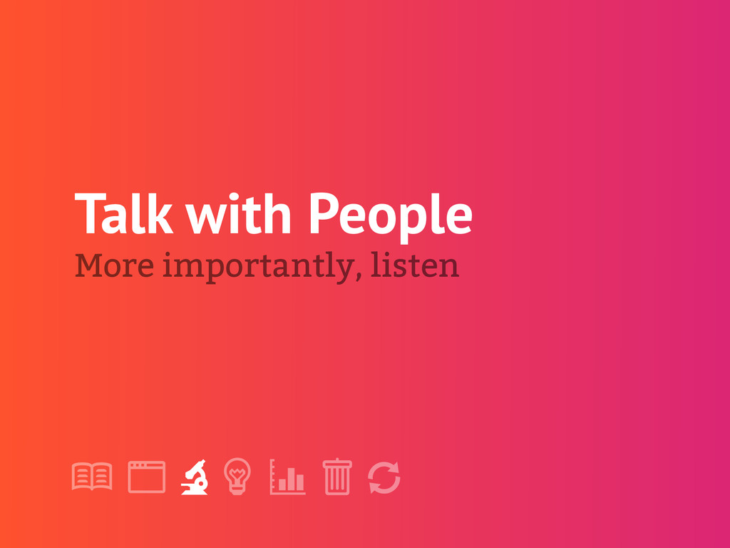 "! "" # $ % & ' Talk with People More importantly..."
