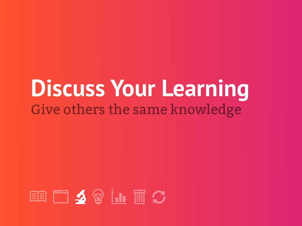 "! "" # $ % & ' Discuss Your Learning Give others..."