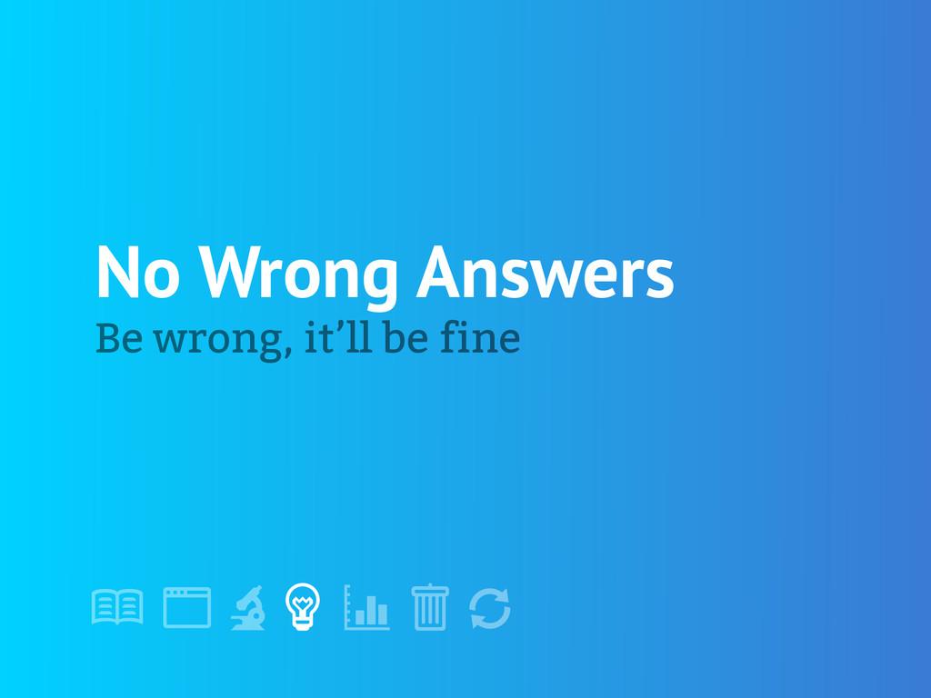 """! """" # $ % & ' No Wrong Answers Be wrong, it'll ..."""