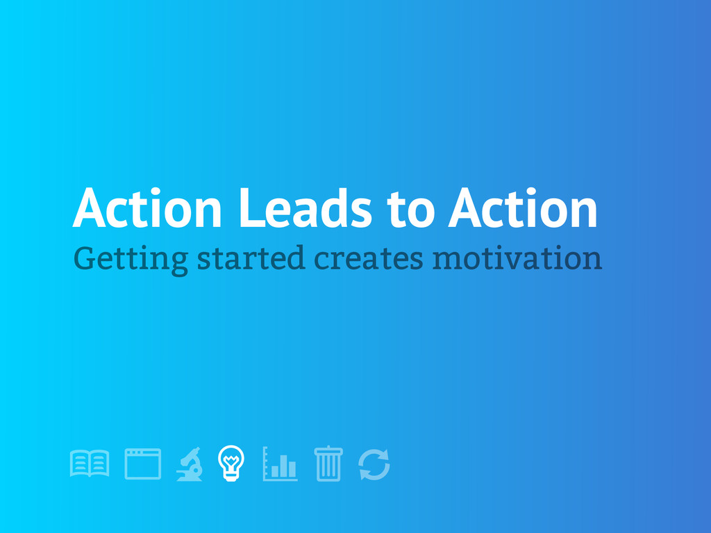 "! "" # $ % & ' Action Leads to Action Getting st..."
