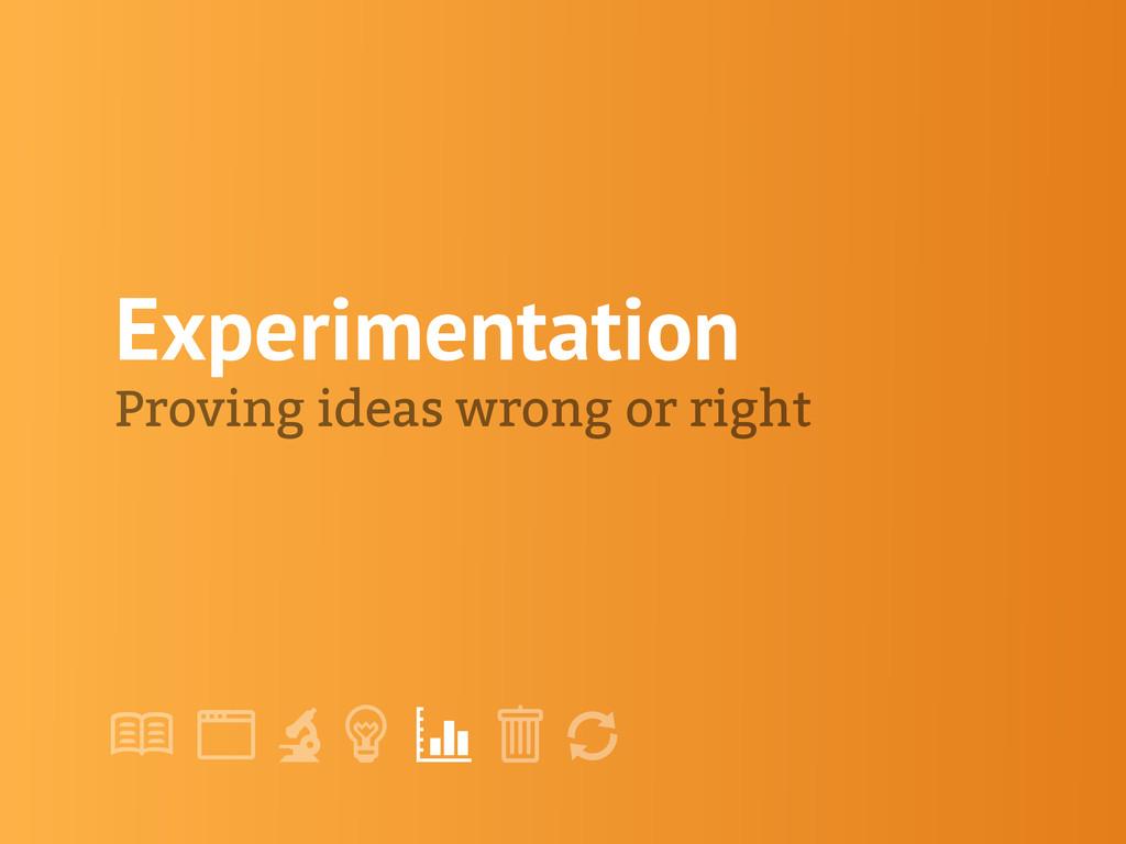 "! "" # $ % & ' Experimentation Proving ideas wro..."