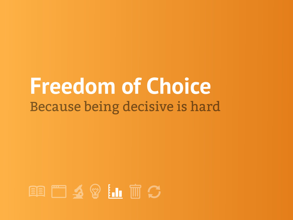 "! "" # $ % & ' Freedom of Choice Because being d..."
