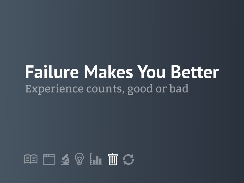"! "" # $ % & ' Failure Makes You Better Experien..."
