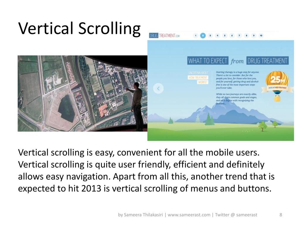 Vertical Scrolling Vertical scrolling is easy, ...
