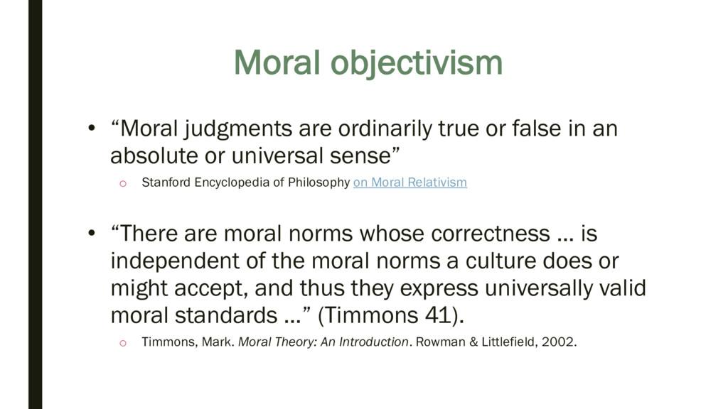 "Moral objectivism • ""Moral judgments are ordina..."