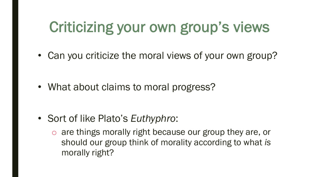 Criticizing your own group's views • Can you cr...