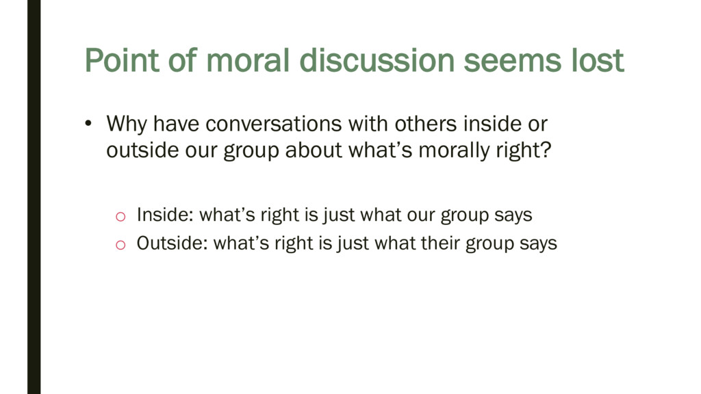 Point of moral discussion seems lost • Why have...