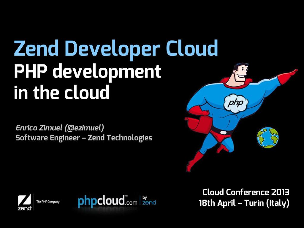 Zend Developer Cloud PHP development in the clo...