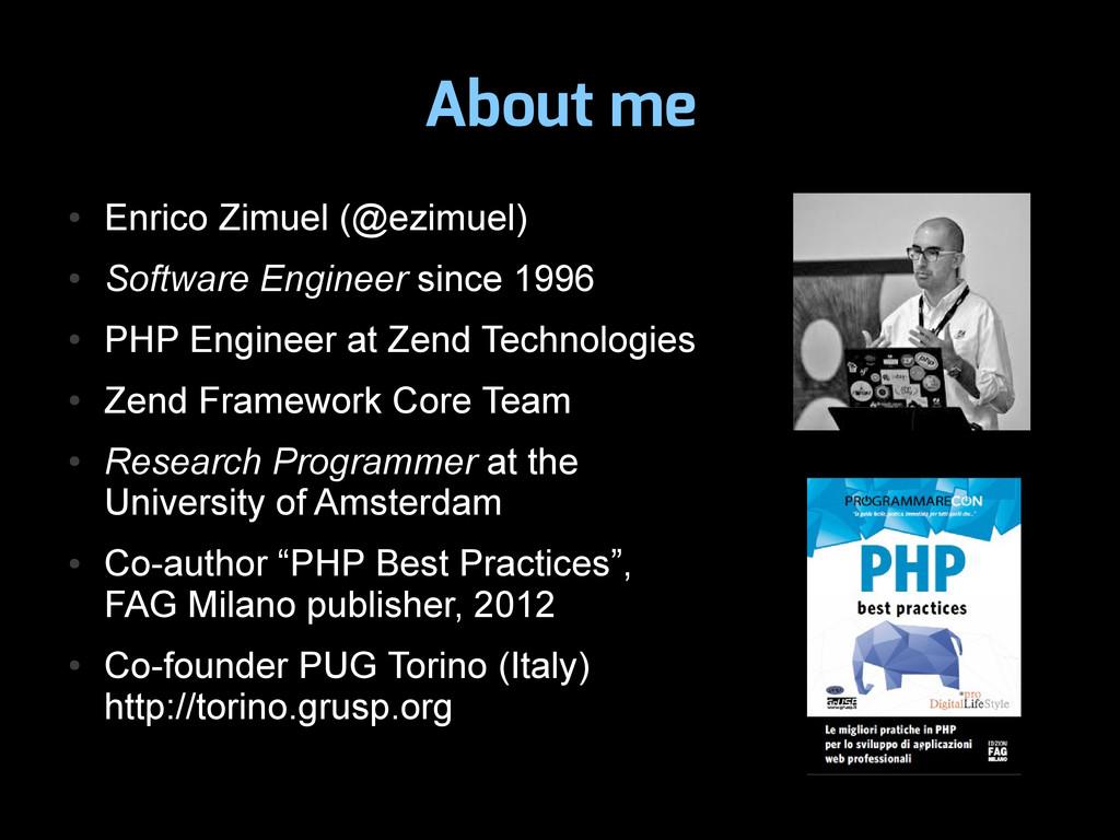 About me ● Enrico Zimuel (@ezimuel) ● Software ...