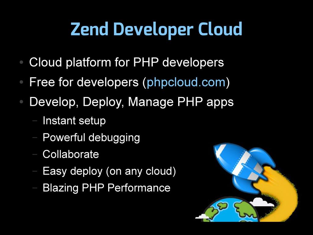 Zend Developer Cloud ● Cloud platform for PHP d...