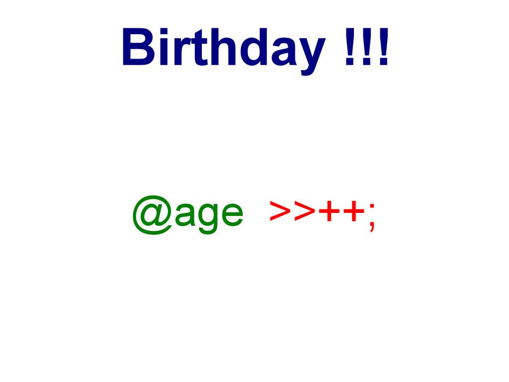 @age >>++; Birthday !!!