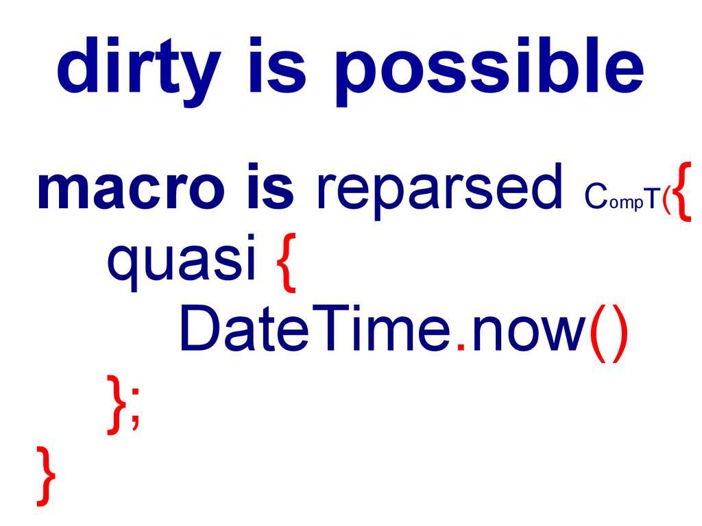 dirty is possible macro is reparsed Comp T( { q...