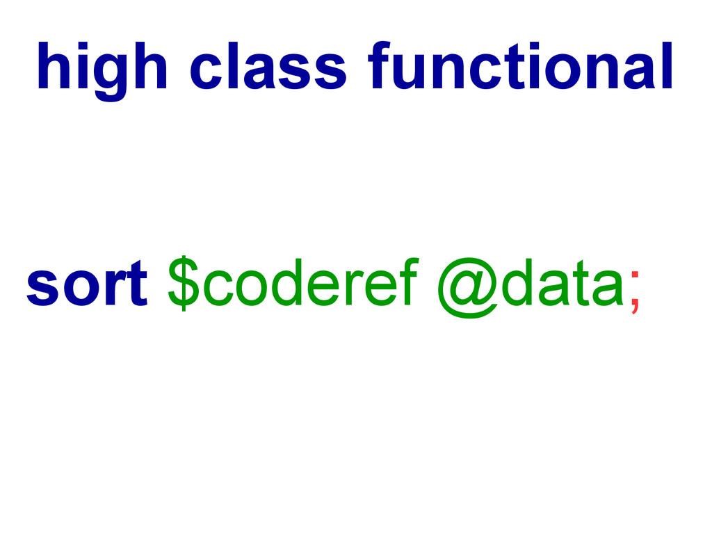 high class functional sort $coderef @data;