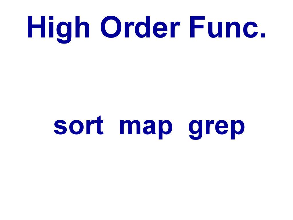 High Order Func. sort map grep