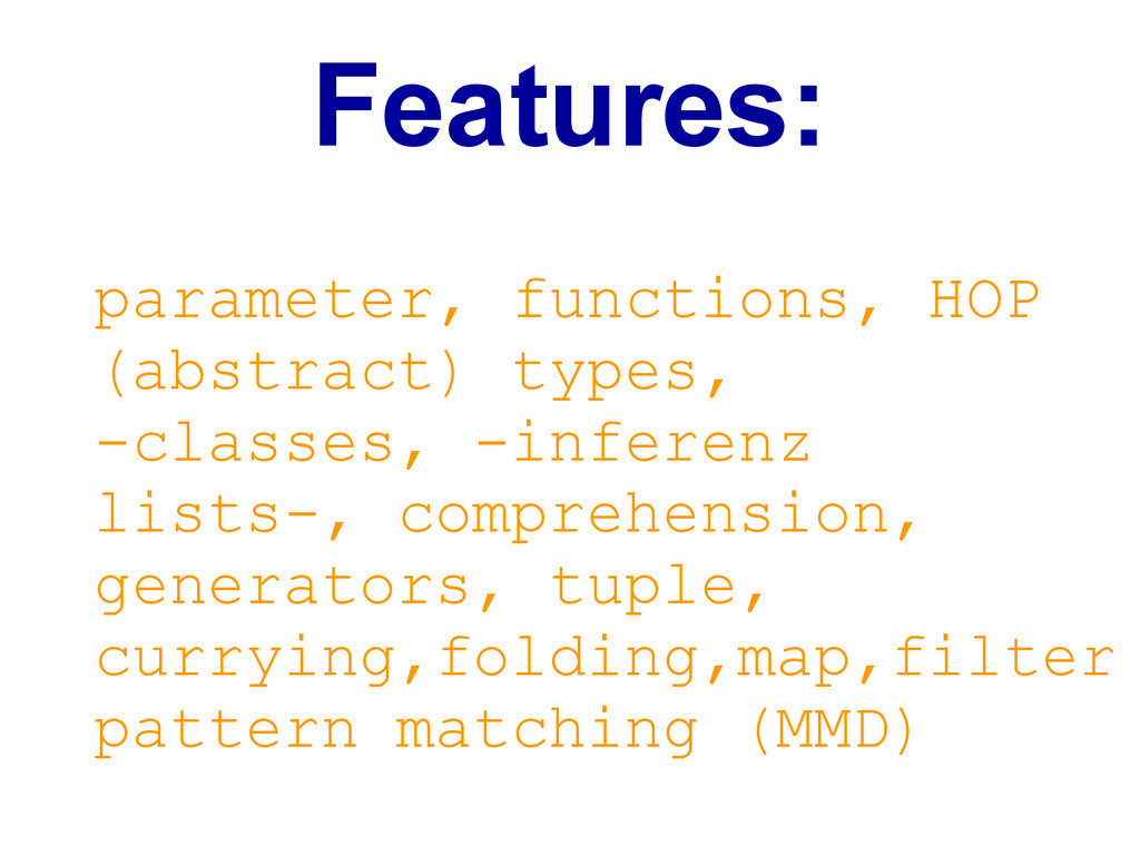 Features: parameter, functions, HOP (abstract) ...