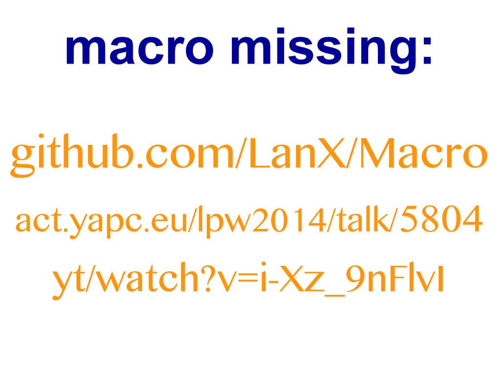 macro missing: github.com/LanX/Macro act.yapc.e...
