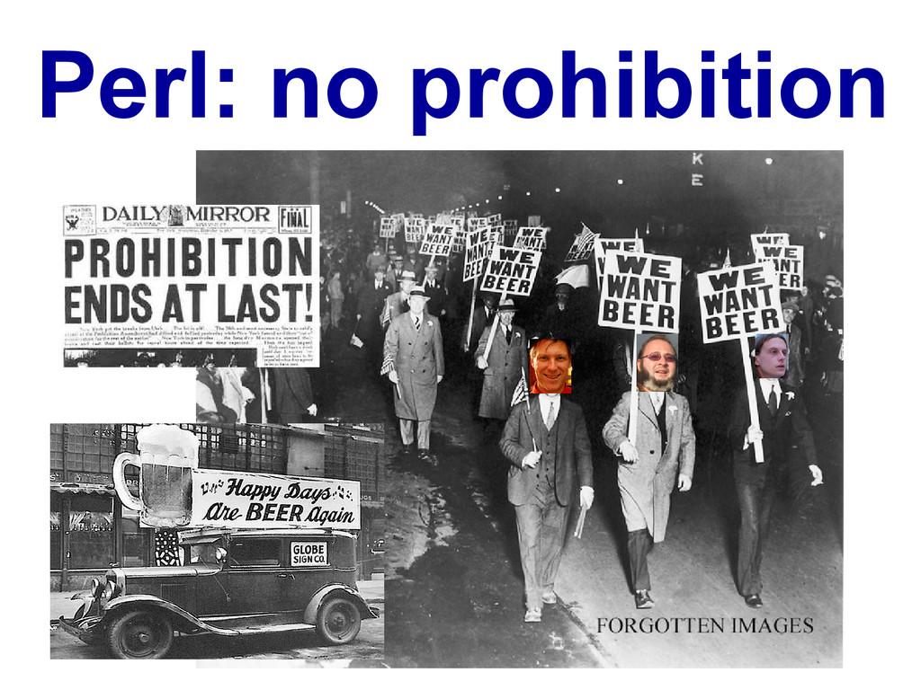 Perl: no prohibition