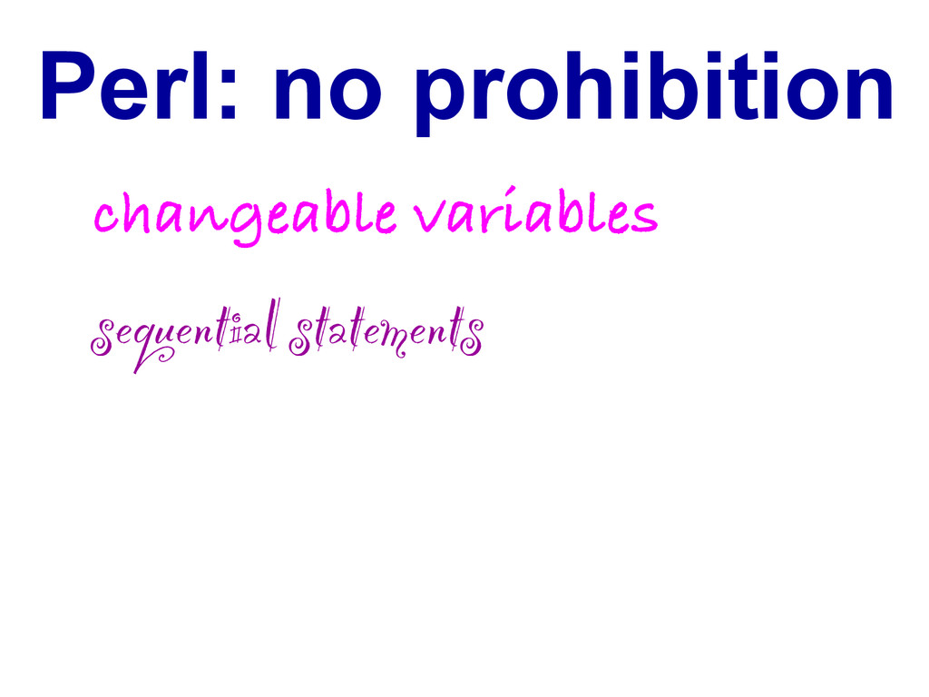 Perl: no prohibition changeable variables seque...