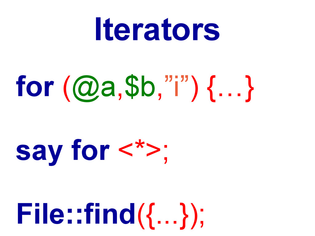 """Iterators for (@a,$b,""""i"""") {…} say for <*>; File..."""