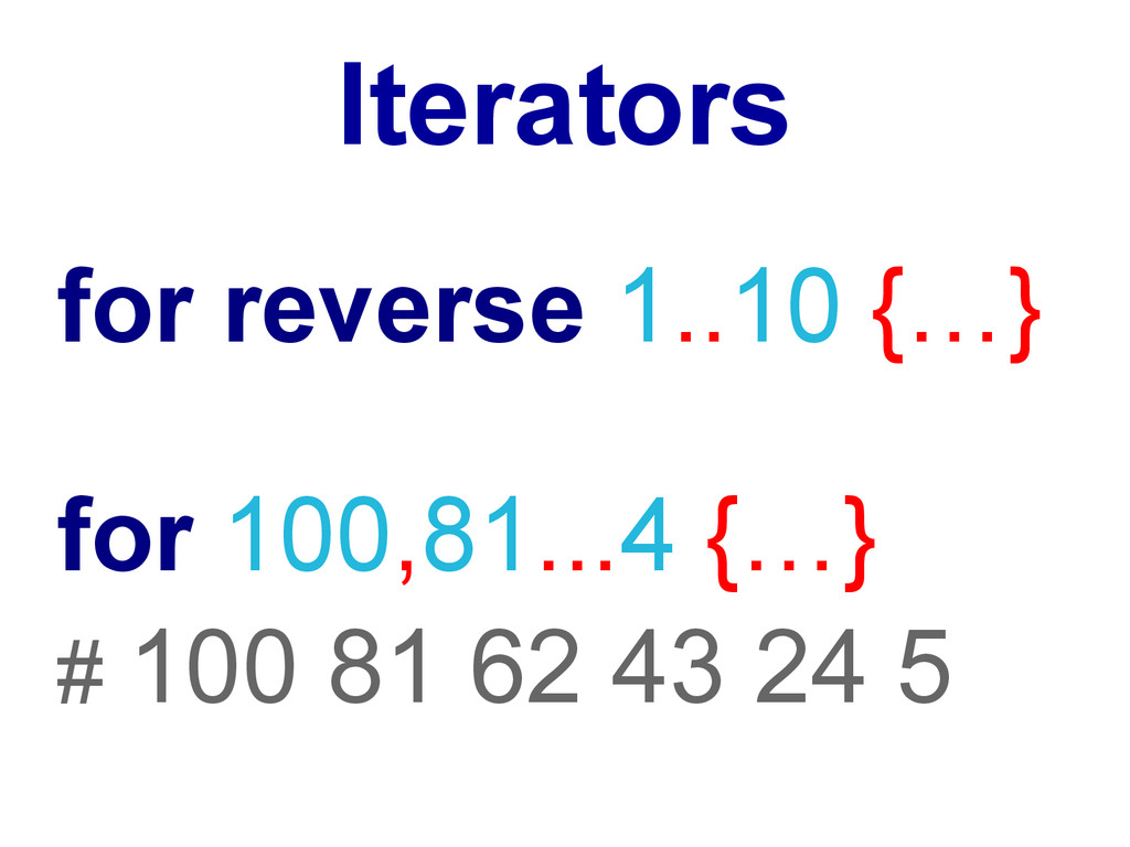 Iterators for reverse 1..10 {…} for 100,81...4 ...
