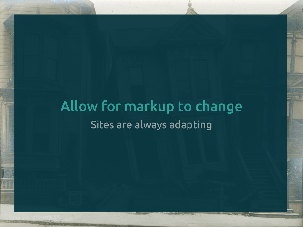 Sites are always adapting Allow for markup to c...