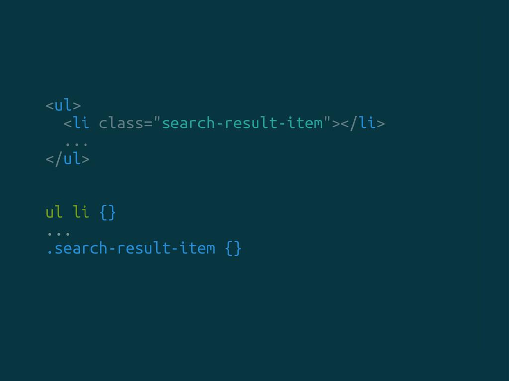 """<ul> <li class=""""search-result-item""""></li> ... <..."""