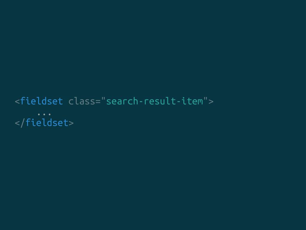 "<fieldset class=""search-result-item""> ... </fie..."