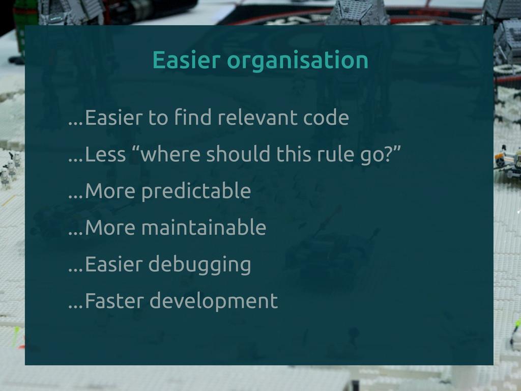 Easier organisation ...Easier to !nd relevant c...