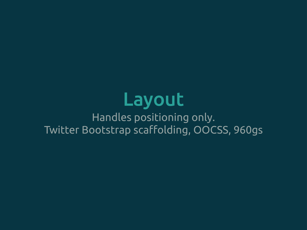 Layout Handles positioning only. Twitter Bootst...