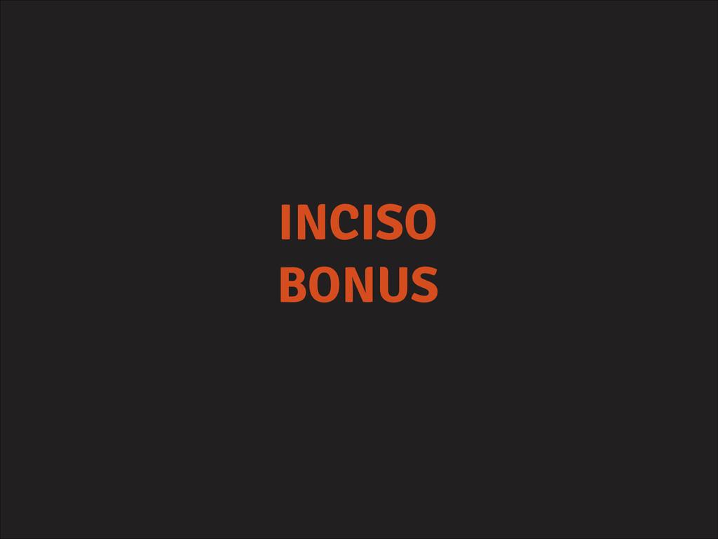 INCISO BONUS