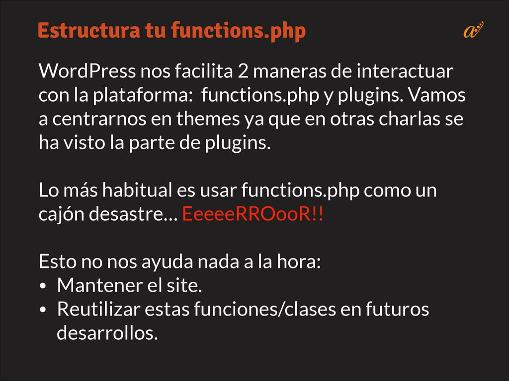 WordPress nos facilita 2 maneras de interactuar...