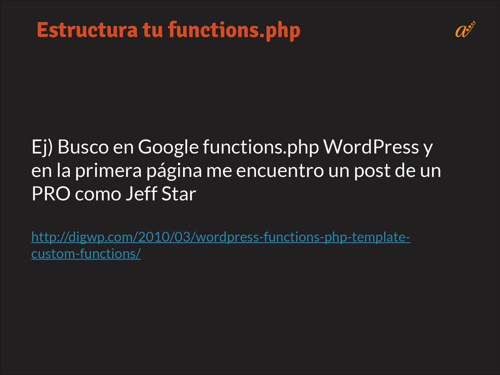 Ej) Busco en Google functions.php WordPress y e...